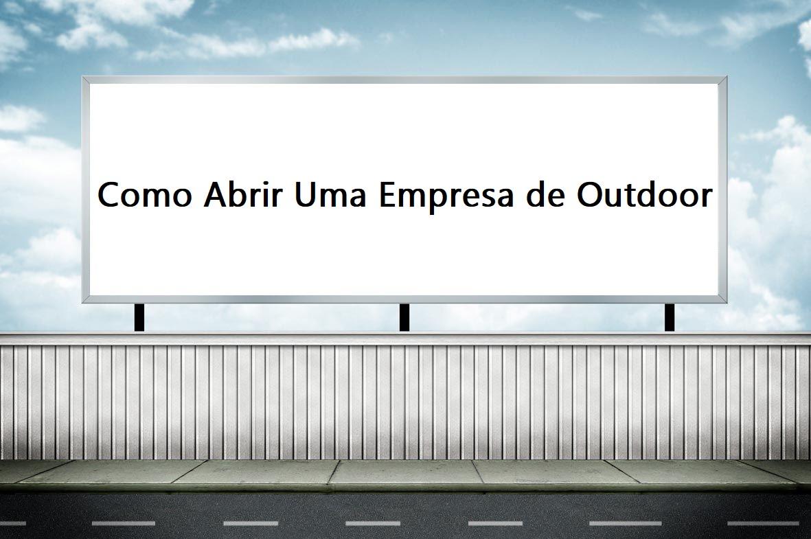 Como Abrir Uma Empresa de Outdoor